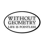Without Geometry Life Is Pointless Oval Car Magnet