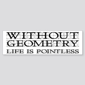 Without Geometry Life Is Pointless Sticker (Bumper