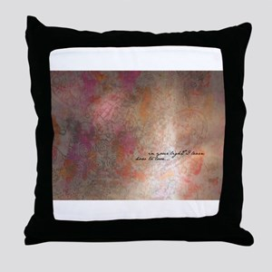 In your light I learn how to love... Throw Pillow