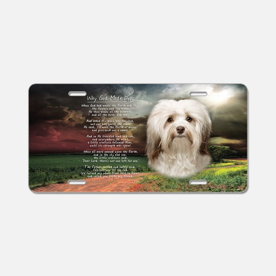Why God Made Dogs - Havanese Aluminum License Plat