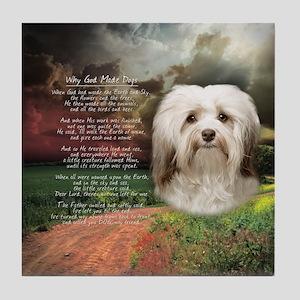 Why God Made Dogs - Havanese Tile Coaster