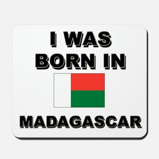 I Was Born In Madagascar Mousepad