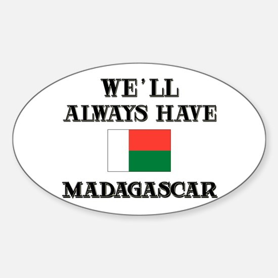 We Will Always Have Madagascar Oval Decal