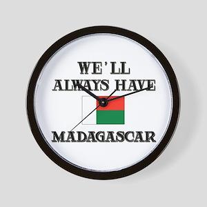 We Will Always Have Madagascar Wall Clock