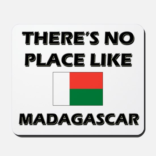 There Is No Place Like Madagascar Mousepad