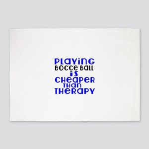 Bocce Ball Is Cheaper Than Therapy 5'x7'Area Rug