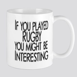 IF YOU PLAYED RUGBY INTERESTING-BLACK copy Mug