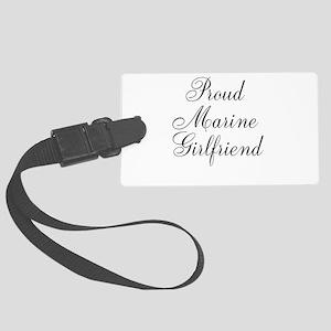 Proud Marine Girlfriend Large Luggage Tag