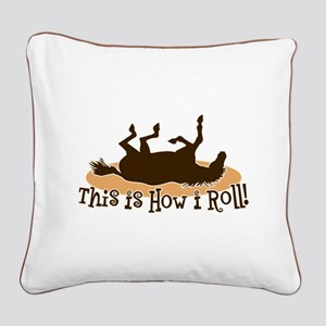 How I Roll Horse Square Canvas Pillow