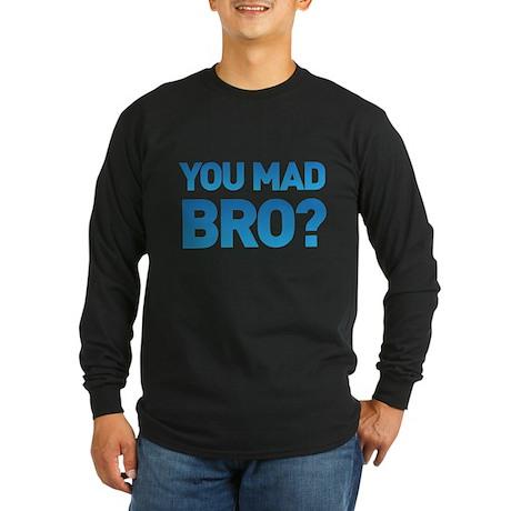 You mad bro? Long Sleeve Dark T-Shirt