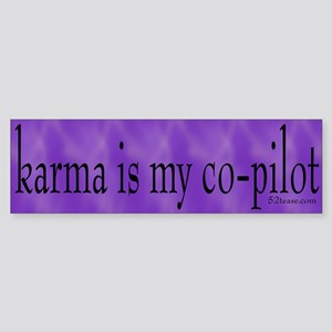 Karma is my Co-pilot Bumper Sticker