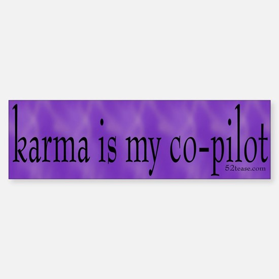 Karma is my Co-pilot Bumper Bumper Bumper Sticker