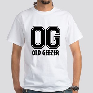 OG - Old Geezer White T-Shirt