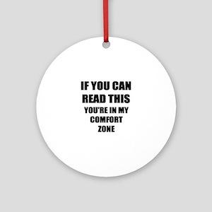 Comfort Zone Ornament (Round)