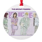 Brown Nosers Round Ornament