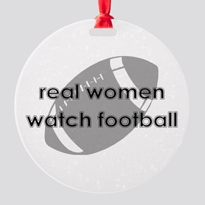 Real Women Watch Football Round Ornament