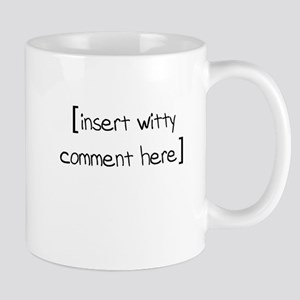 insert witty comment here Mug