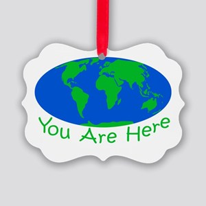 Earth Day You Are Here Picture Ornament