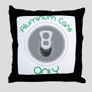 Aluminum Cans Only Throw Pillow