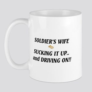 Soldier's Wife..Suck it up/Drive on... Mug