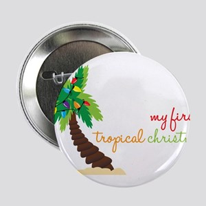 "First Tropical Christmas 2.25"" Button"