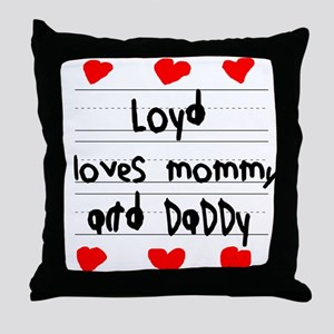 Loyd Loves Mommy and Daddy Throw Pillow