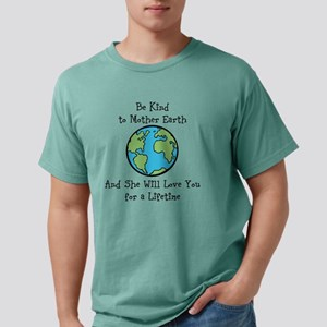 Be Kind to Mother Earth Mens Comfort Colors Shirt