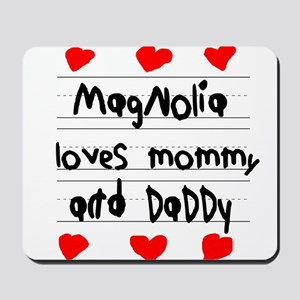 Magnolia Loves Mommy and Daddy Mousepad