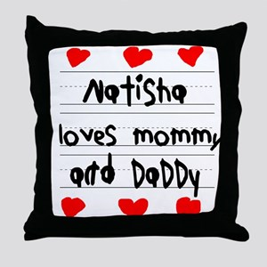 Natisha Loves Mommy and Daddy Throw Pillow