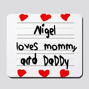 Nigel Loves Mommy and Daddy Mousepad