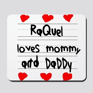 Raquel Loves Mommy and Daddy Mousepad