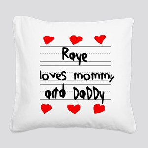 Raye Loves Mommy and Daddy Square Canvas Pillow