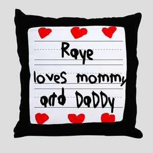 Raye Loves Mommy and Daddy Throw Pillow