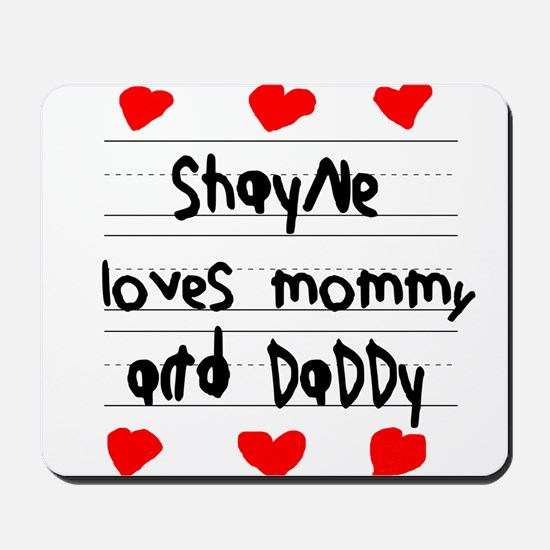 Shayne Loves Mommy and Daddy Mousepad