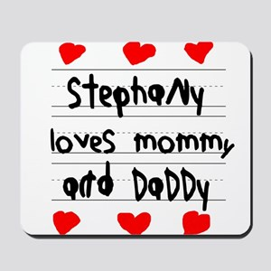 Stephany Loves Mommy and Daddy Mousepad