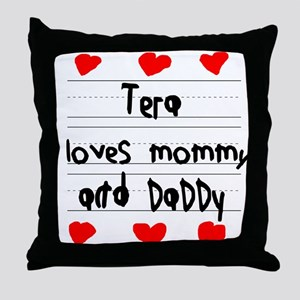Tera Loves Mommy and Daddy Throw Pillow