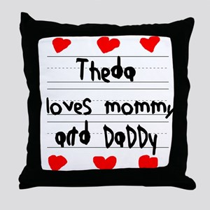 Theda Loves Mommy and Daddy Throw Pillow