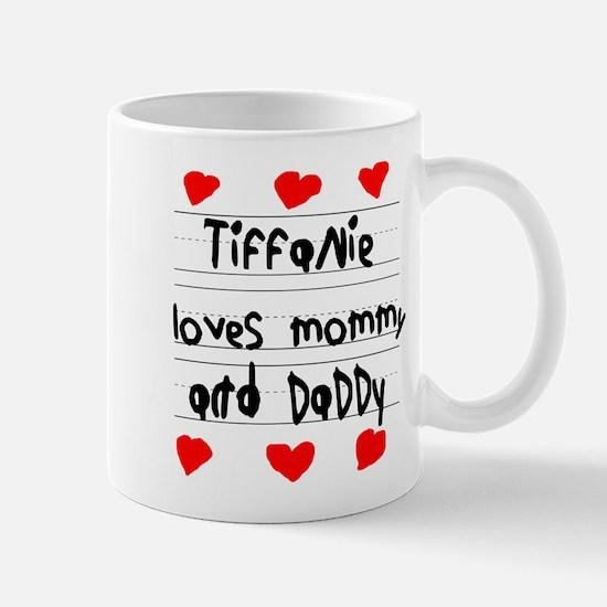 Tiffanie Loves Mommy and Daddy Mug