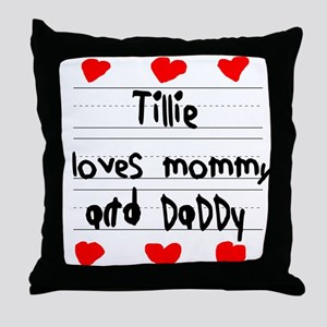 Tillie Loves Mommy and Daddy Throw Pillow