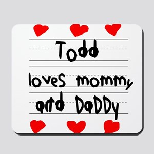 Todd Loves Mommy and Daddy Mousepad