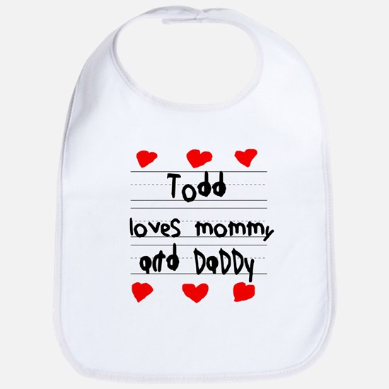 Todd Loves Mommy and Daddy Bib