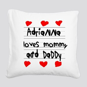 Adrianna Loves Mommy and Daddy Square Canvas Pillo