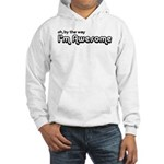 By The Way I'm Awesome Hooded Sweatshirt