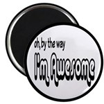 "By The Way I'm Awesome 2.25"" Magnet (10 pack)"