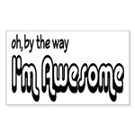 By The Way I'm Awesome Sticker (Rectangle)