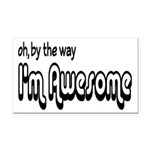 By The Way I'm Awesome Rectangle Car Magnet