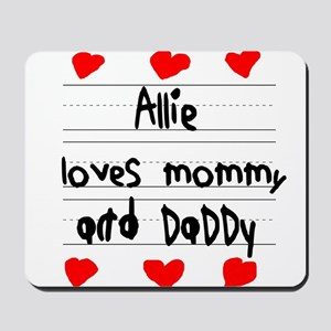 Allie Loves Mommy and Daddy Mousepad