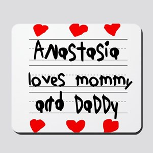 Anastasia Loves Mommy and Daddy Mousepad