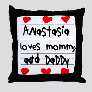 Anastasia Loves Mommy and Daddy Throw Pillow