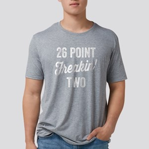 Twenty Six Point Freakin Tw Mens Tri-blend T-Shirt
